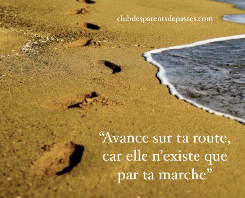 Avance sur ta route car elle n'existe que par ta marche - Saint Augustin. Sandrine Franceschi